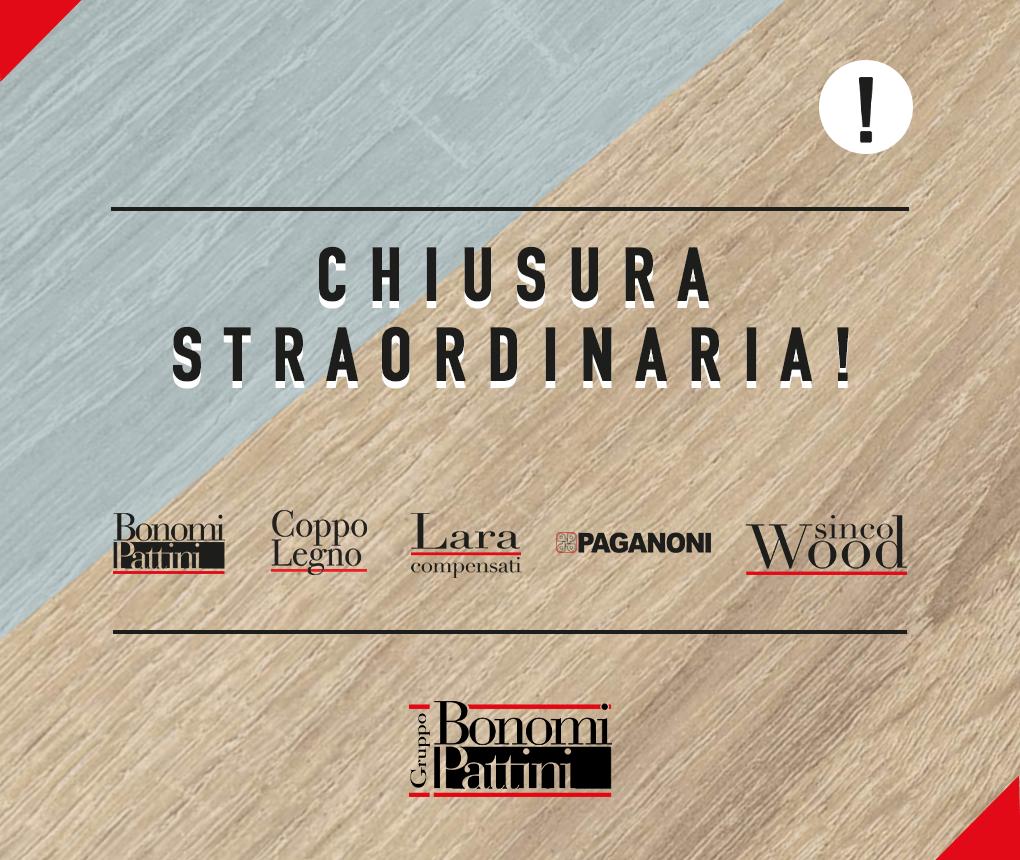 NOTICE: extraordinary closures Bonomi Pattini Giuseppe e Figli S.p.A., Coppo Legno S.r.l., Lara Compensati S.r.l., Paganoni Legno S.r.l. and Sinco Wood S.r.l.